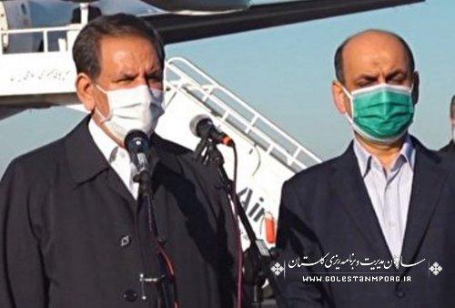 معاون اول رئیس جمهور:گلستان مستعد توسعه و پیشرفت است